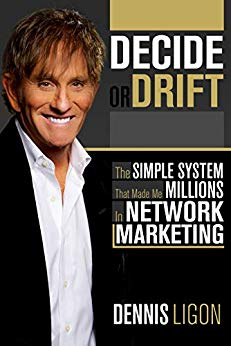 Decide or Drift: Make Millions in Network Marketing