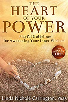 The Heart of Your Power, Playful Guidelines for Awaking your Inner Wisdom