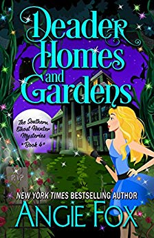 Free: Deader Homes and Gardens (Southern Ghost Hunter Mysteries, Book 4)