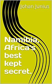 Namibia, Africa's best kept secret.