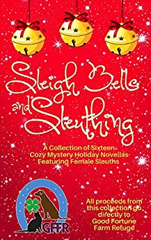 Sleigh Bells and Sleuthing: (16 Cozy Mysteries Featuring Female Sleuths)