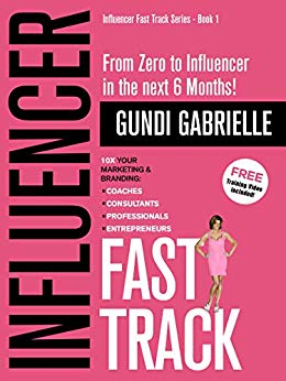 Influencer Fast Track – From Zero to Influencer in the next 6 Months!