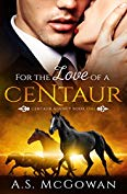 For the Love of a Centaur