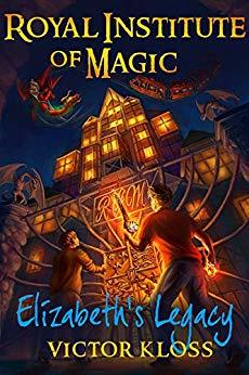Free: Elizabeth's Legacy (Royal Institute of Magic, book 1)