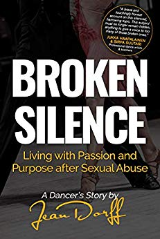 Free: Broken Silence: Living with Passion and Purpose after Sexual Abuse, A Dancer's Story