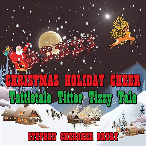 CHRISTMAS HOLIDAY CHEER – TATTLETALE TITTER TIZZY TALE