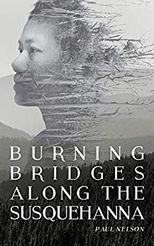 Burning Bridges Along the Susquehanna