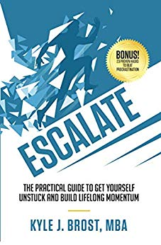 Free: Escalate: The Practical Guide to Get Yourself Unstuck and Build Lifelong Momentum