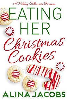 Eating Her Christmas Cookies: A Holiday Billionaire Romance
