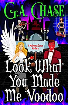 Free: Look What You Made Me Voodoo (Malveaux Curse Mysteries, Book 6)