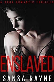 Enslaved: A Dark Romantic Thriller