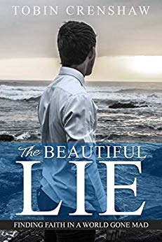 Free: The Beautiful Lie – Finding Faith in a World Gone Mad