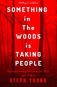 FREE: SOMETHING IN THE WOODS IS TAKING PEOPLE