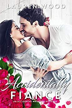 Accidentally Fiancé: An Accidental Marriage Romance