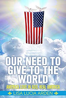 Free: Our Need to Give to the World: America Love in God, Heal America