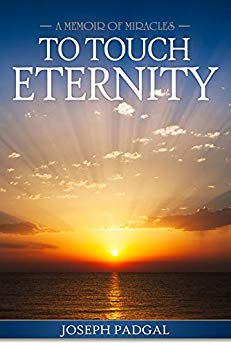 Free: To Touch Eternity: A Memoir of Miracles