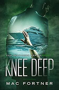 Knee Deep: Cam Derringer Series (Book 1)