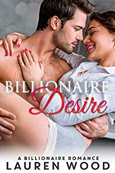 Billionaire Desire: A Billionaire Romance