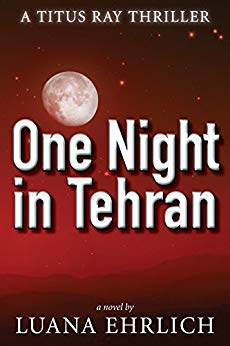 Free: One Night in Tehran: A Titus Ray Thriller