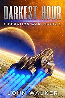 Darkest Hour: Liberation War (Book 1)
