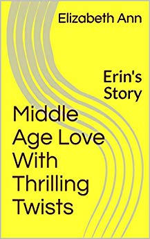 Free: Middle Age Love With Thrilling Twists – Erin's Story