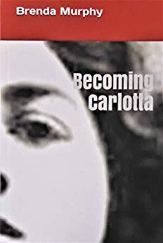 Free: Becoming Carlotta: A Biographical Novel