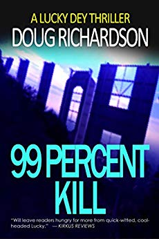 Free: 99 Percent Kill: A Lucky Dey Thriller