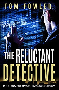 Free: The Reluctant Detective: A C.T. Ferguson Private Investigator Mystery