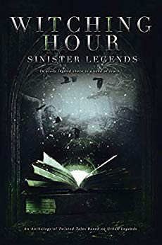 Witching Hour: Sinister Legends (Witching Hour Anthologies)