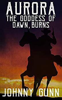 Free: Aurora, The Goddess of Dawn, Burns: A Slim Calhoun, Bull Morrison Western