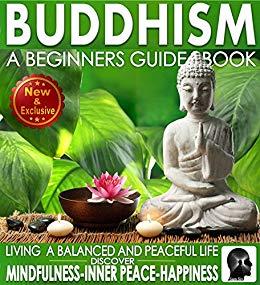 Buddhism: A Beginners Guide Book