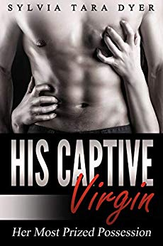 Free: His Captive Virgin, Her Most Prized Possession