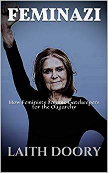 Free: Feminazi: How Feminists Became Gatekeepers for the Oligarchy