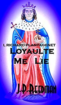 I, Richard Plantagenet: Loyaulte Me Lie