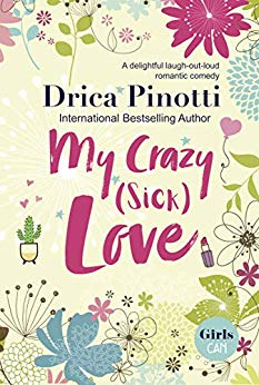 My Crazy (Sick) Love (Romantic Comedy)