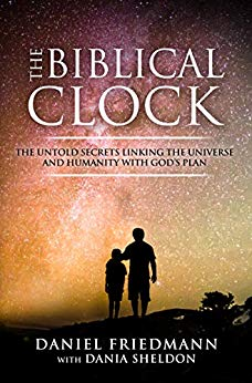 The Biblical Clock: The Untold Secrets Linking the Universe and Humanity with God's Plan