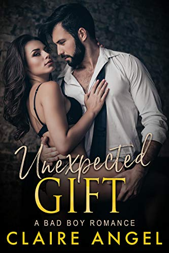 Unexpected Gift: A Bad Boy Romance (Unexpected Love Series Book 3)