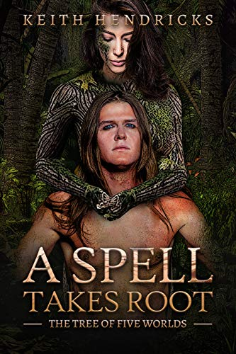 A Spell Takes Root: An Epic Fantasy (The Tree of Five Worlds)