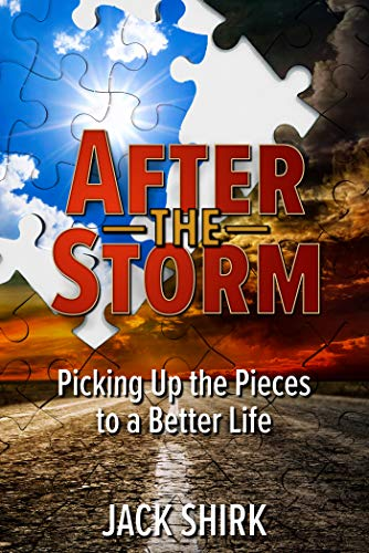 Free: After the Storm: Picking Up the Pieces to a Better Life