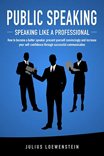 Public Speaking: Speaking like a Professional