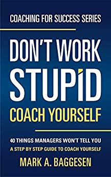 Don't Work Stupid, Coach Yourself