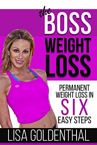 Free: The Boss Weight Loss: Permanent Weight Loss in Six Easy Steps