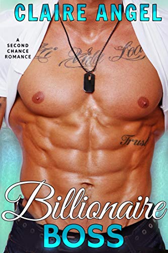 Billionaire Boss: A Second Chance Romance