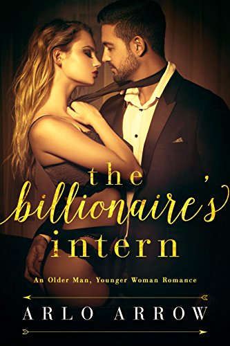 The Billionaire's Intern: An Older Man, Younger Woman Romance