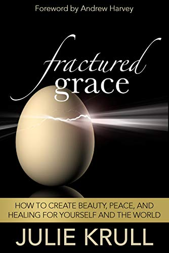 Free: Fractured Grace: How to Create Beauty, Peace and Healing for Yourself and the World