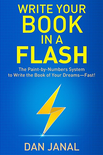 Write Your Book in a Flash: The Paint-by-Numbers System to Write the Book of Your Dreams – FAST!