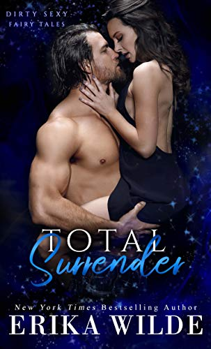 Total Surrender (Dirty Sexy Fairy Tales Book 1)