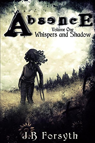 Free: Absence (Volume One: Whispers and Shadow)