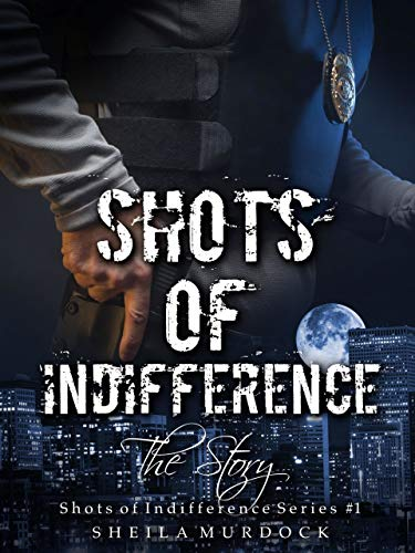 Shots of Indifference: The Story