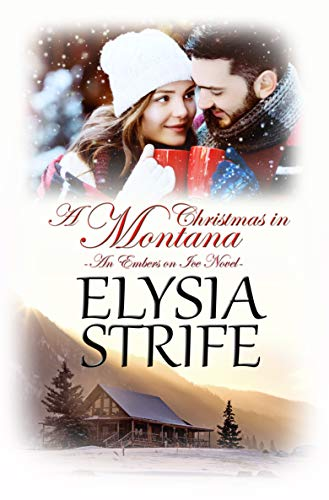 Free: A Christmas in Montana: Embers on Ice Series (Book 1)